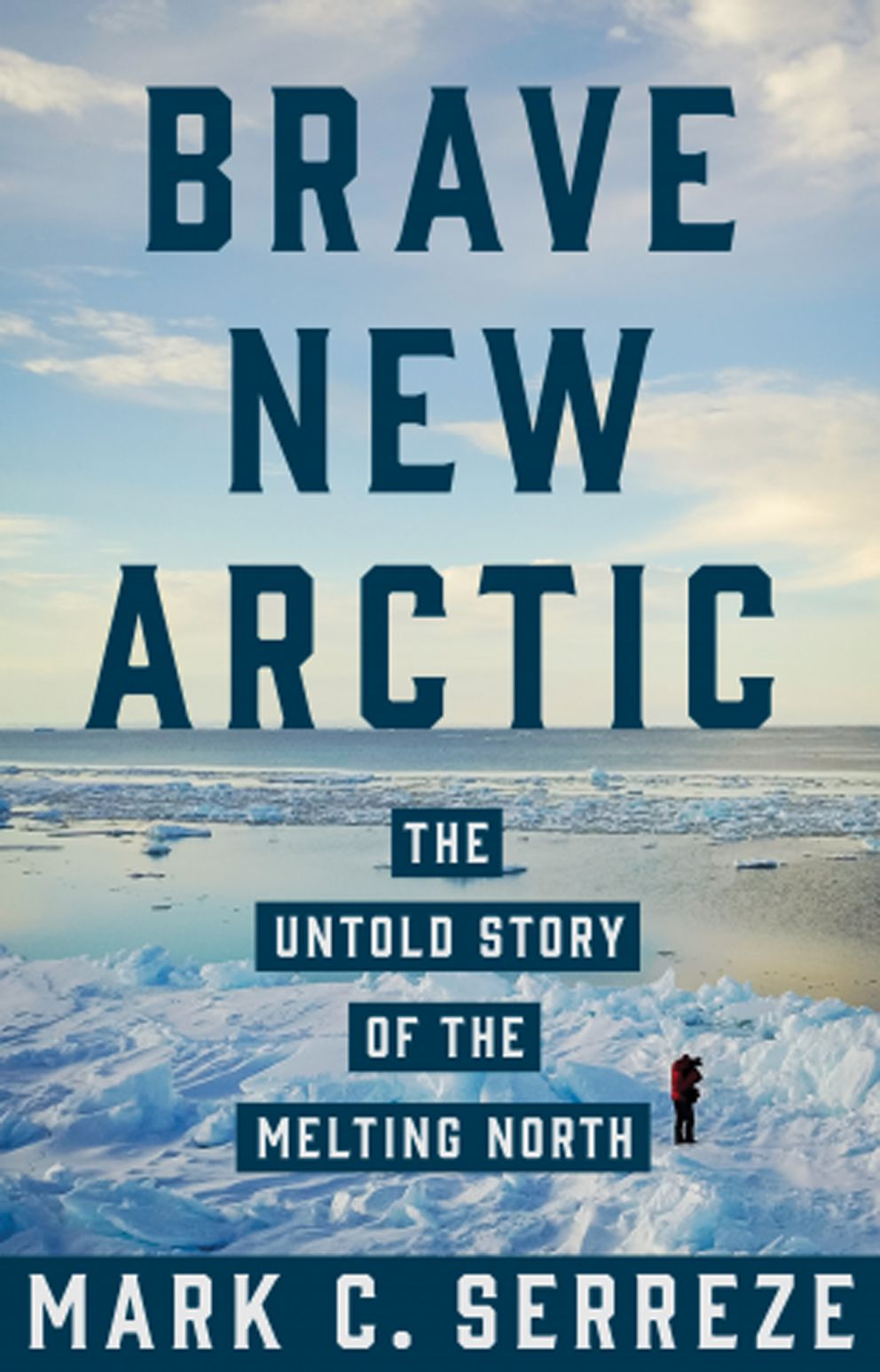 'Brave New Arctic: The Untold Story of the Melting North' (Courtesy Princeton University Press)