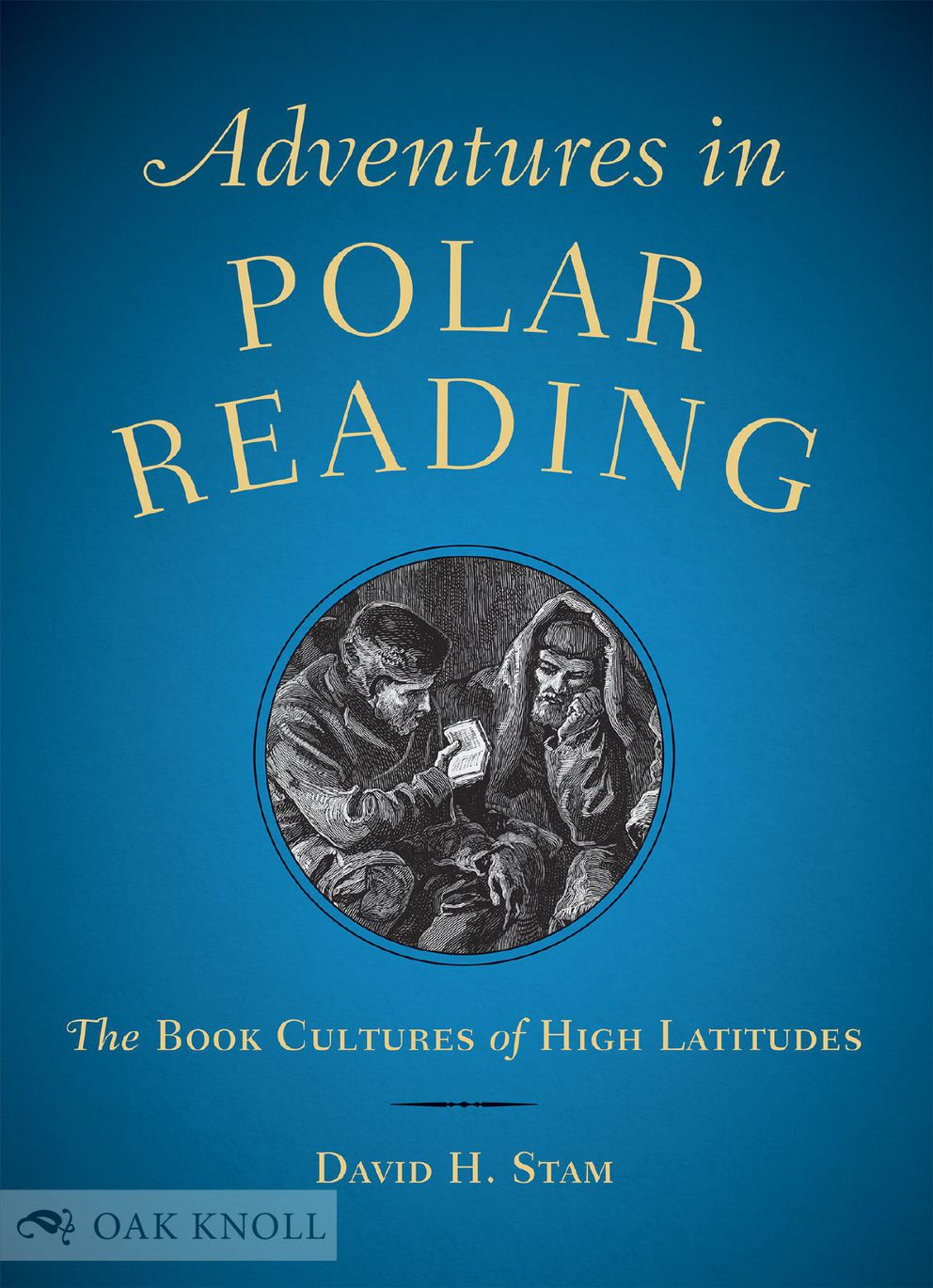 'Adventures in Polar Reading: The Book Cultures of High Latitudes, ' by David H. Stam