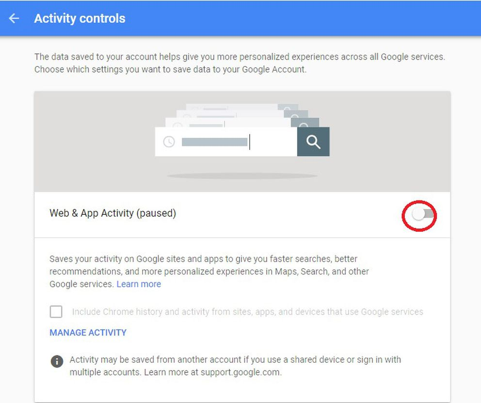By default, Google's keeping a list of everything you search for - and every website you visit. Turn that off under Activity controls. Google screenshot