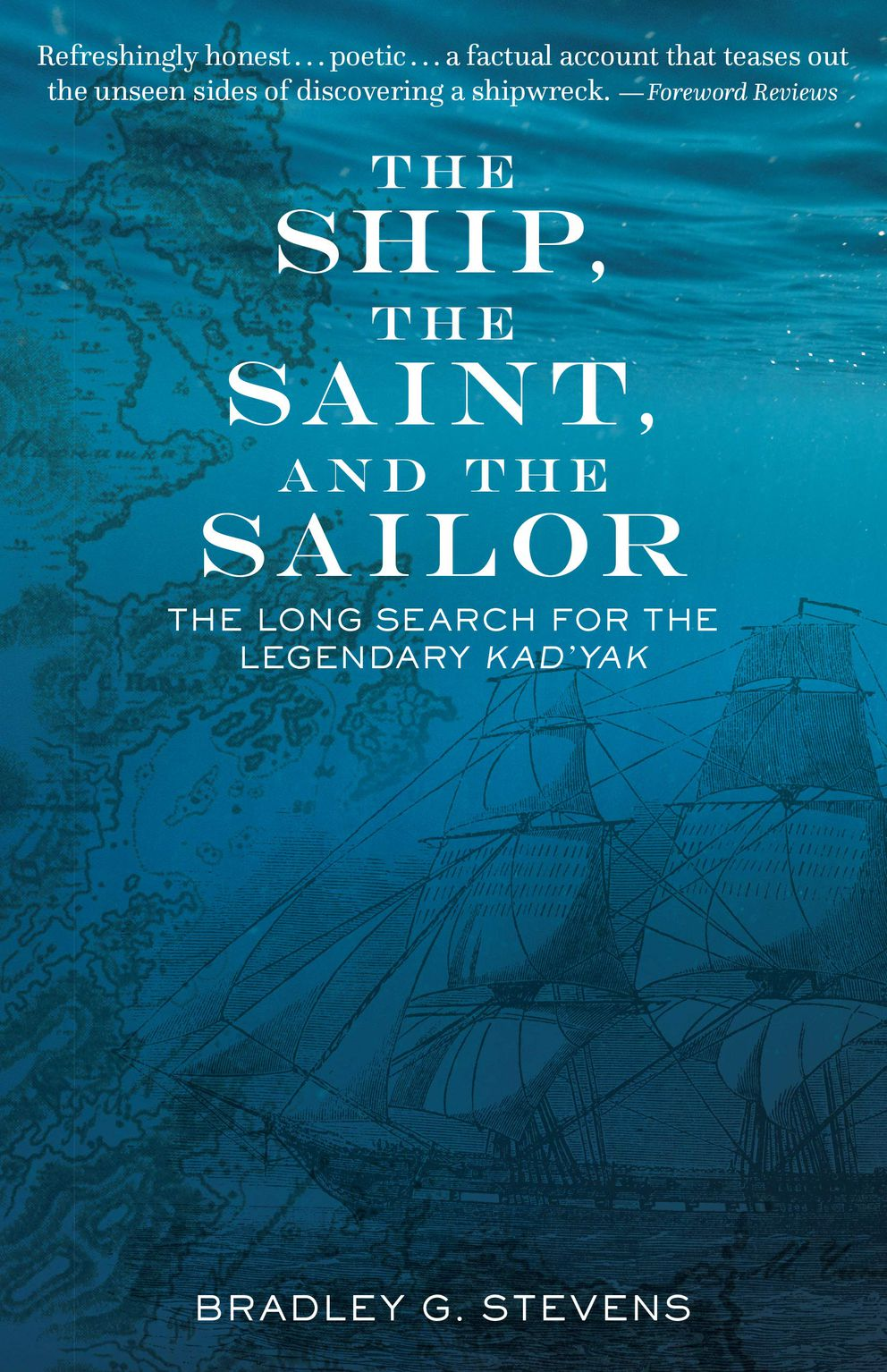 'The Ship, The Saint, and the Sailor: The Long Search for the Legendary Kad'yak, ' by Bradley G. Stevens
