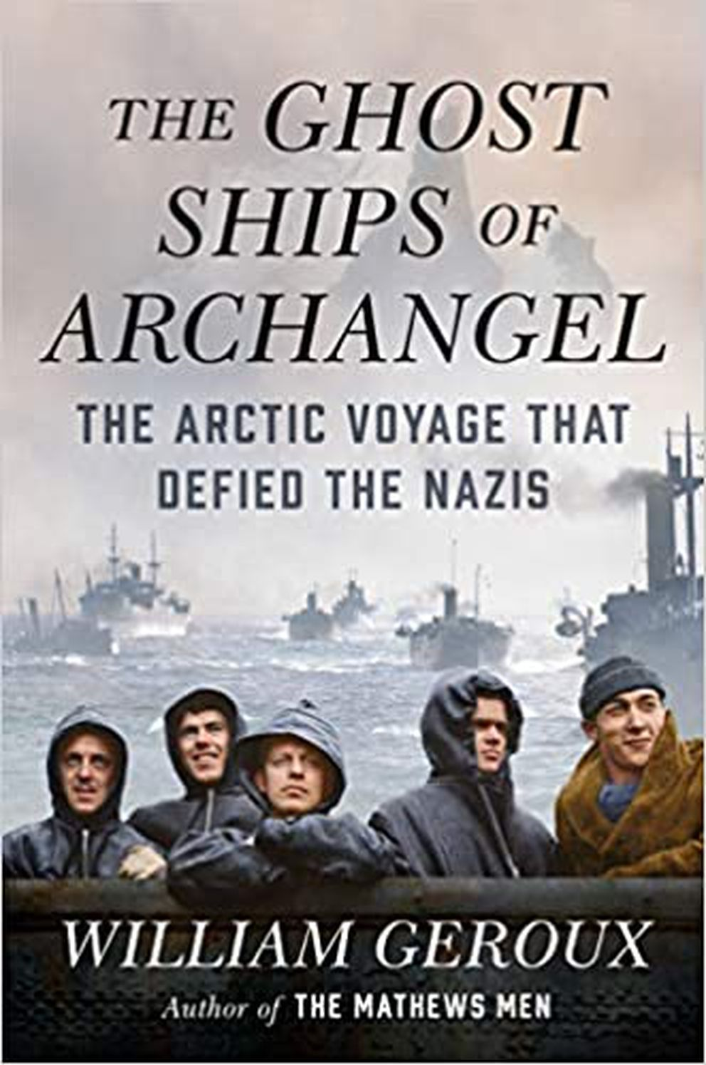 'The Ghost Ships of Archangel, ' by William Geroux