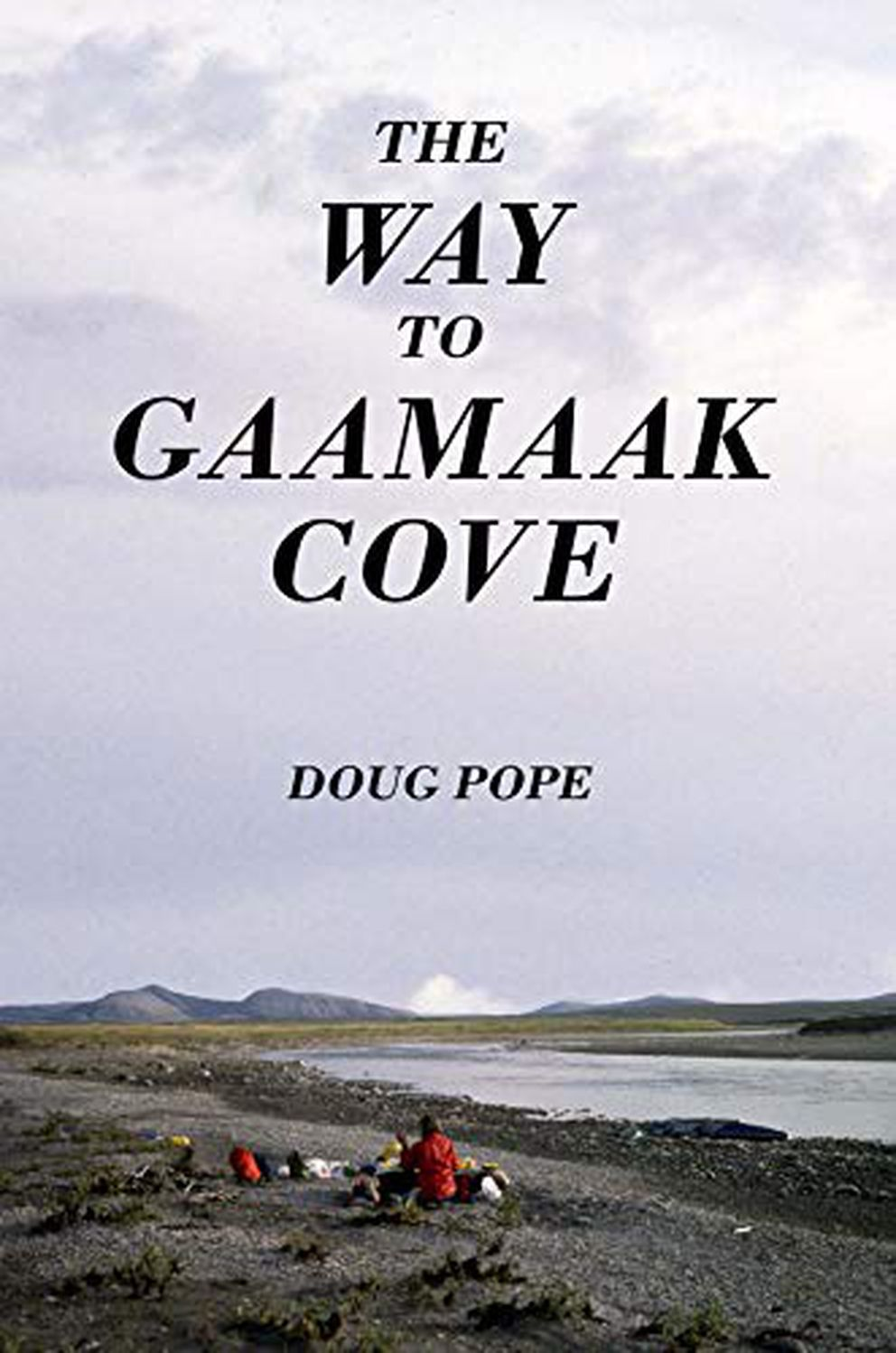 'The Way to Gaamaak Cove, ' by Doug Pope
