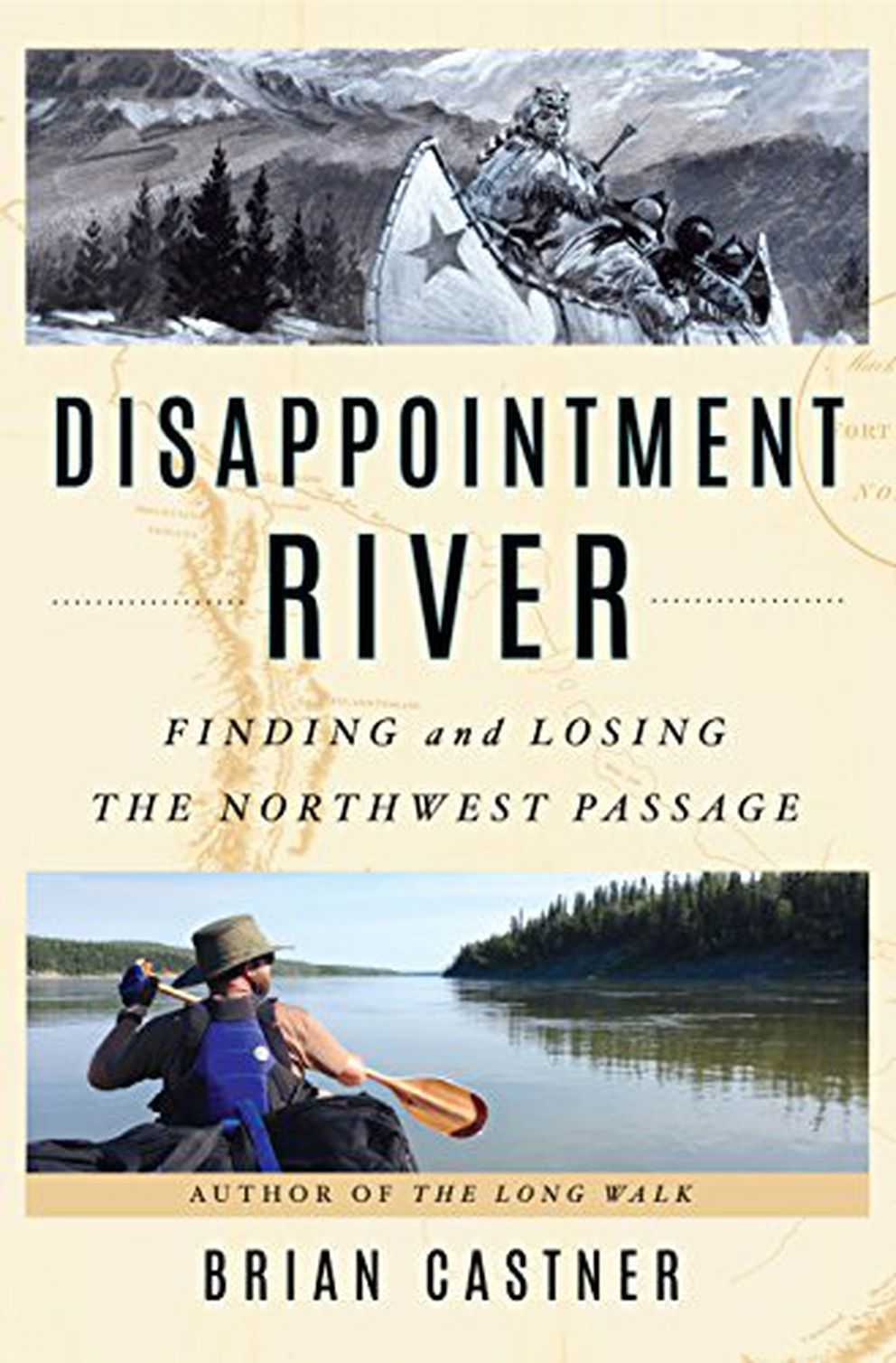 """Disappointment River: Finding and Losing the Northwest Passage,"" By Brian Castner."