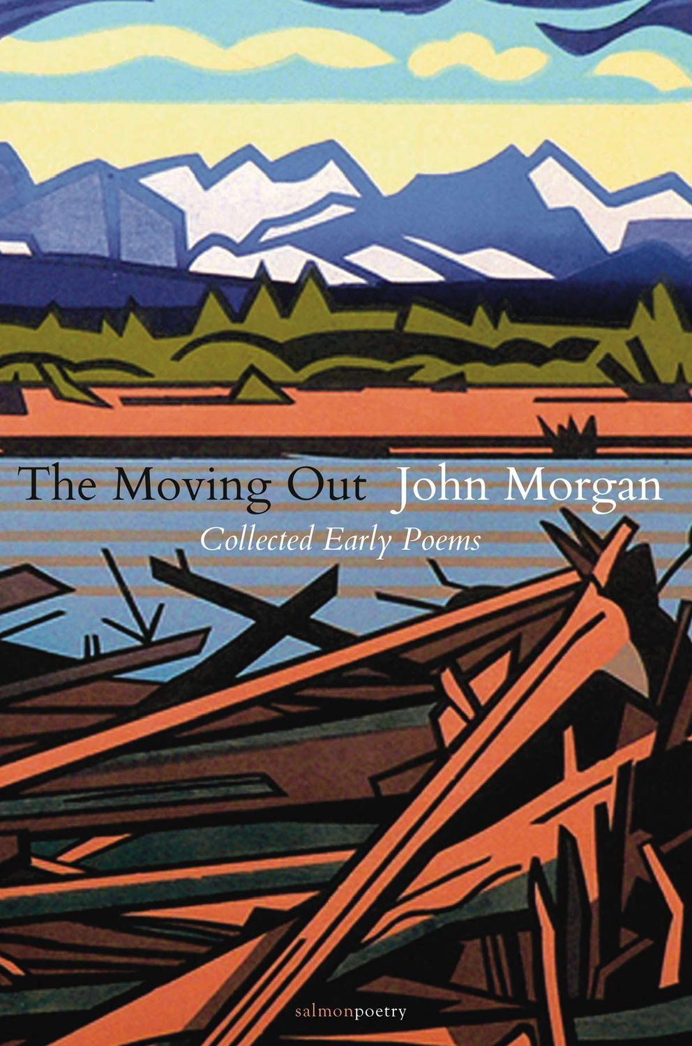 'The Moving Out: Collected Early Poems, ' by John Morgan