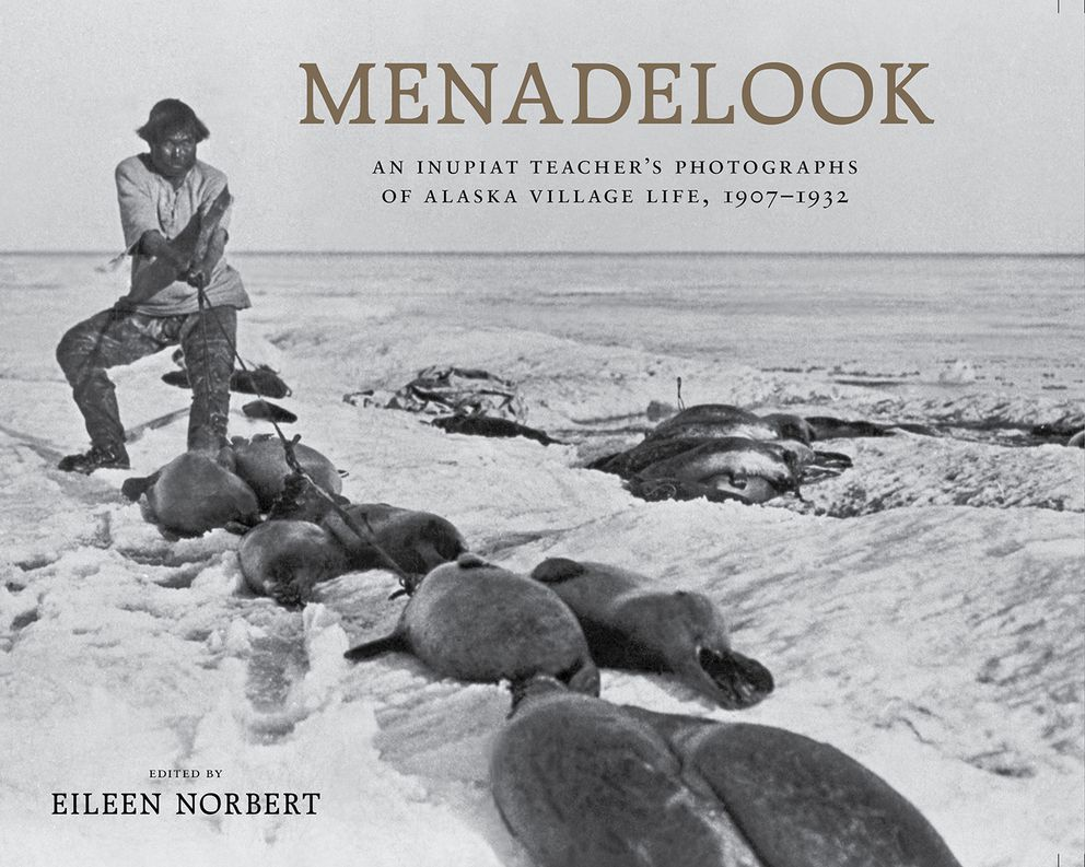 """Menadelook: An Inupiat Teacher's Photographs of Alaska village Life, 1907-1932″"