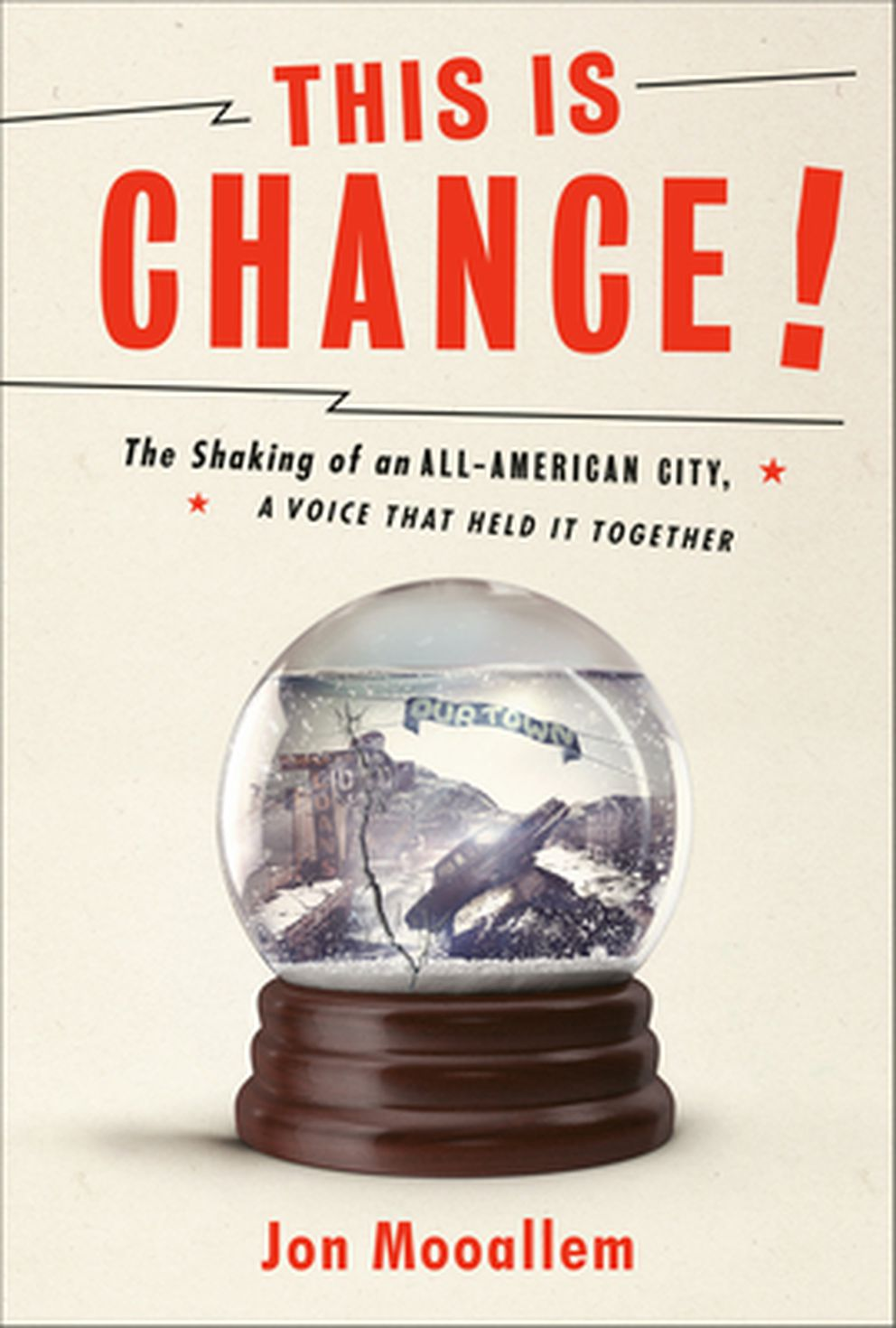 'This Is Chance! The Shaking of an All-American City, A Voice That Held it Together, ' by Jon Mooallem