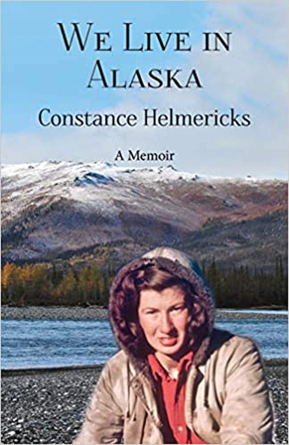 'We Live In Alaska, ' By Constance Helmericks