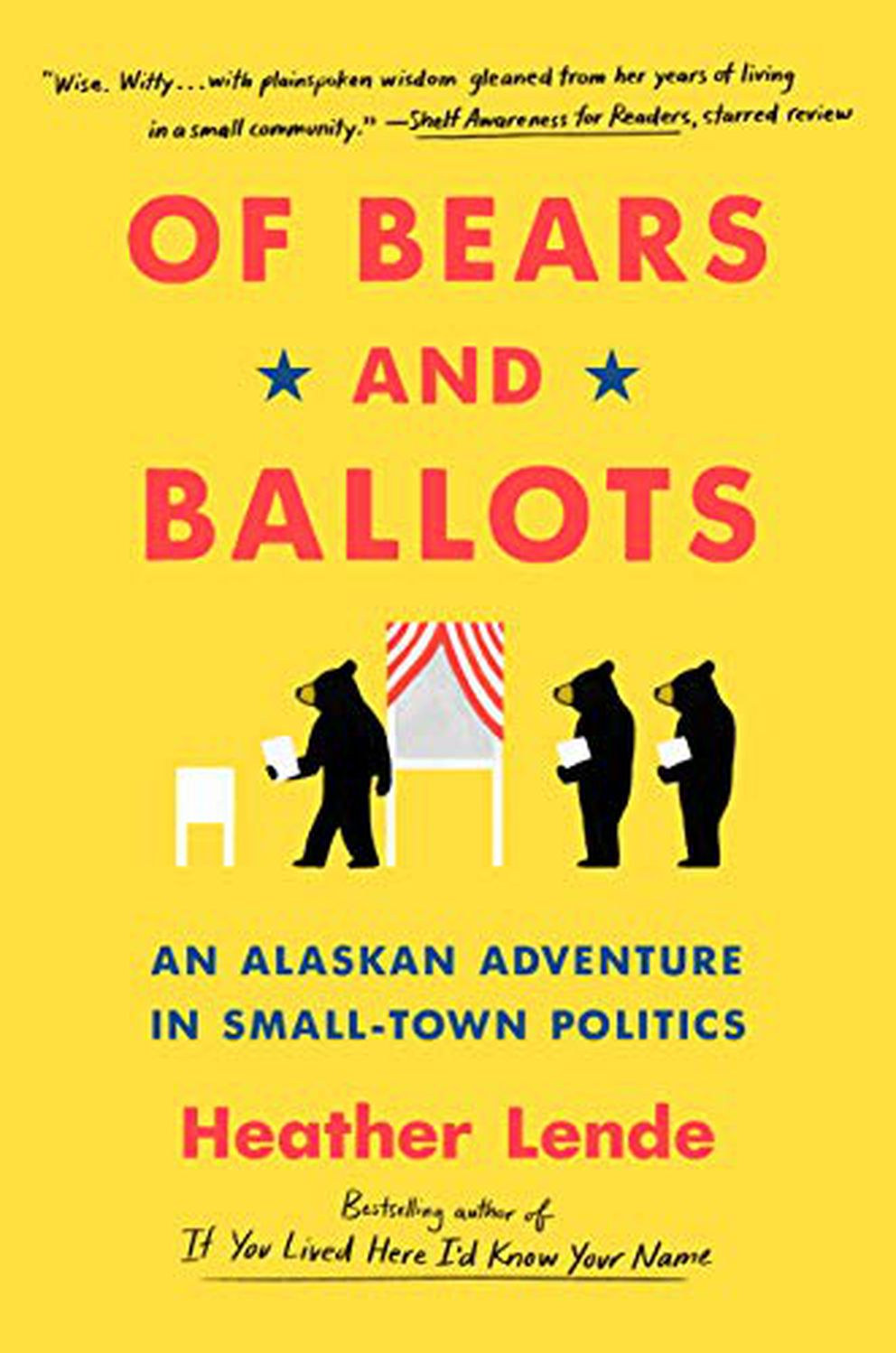 'Of Bears and Ballots: An Alaskan Adventure in Small-Town Politics, ' by Heather Lende