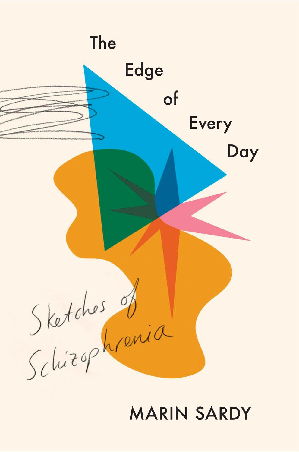 'The Edge of Every Day: Sketches of Schizophrenia, ' by Marin Sardy