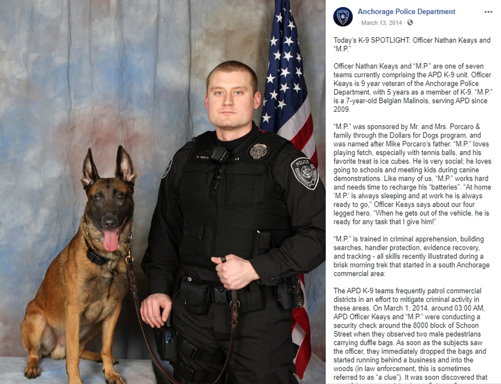 A Facebook post from the Anchorage Police Department dated March 13, 2014, shows APD officer Nathan Keays with K-9 'M.P. ' Keays is currently on administrative leave from APD; he is one of five people named in a federal civil lawsuit filed by ConocoPhillips Alaska this week. (Screengrab via APD Facebook page)