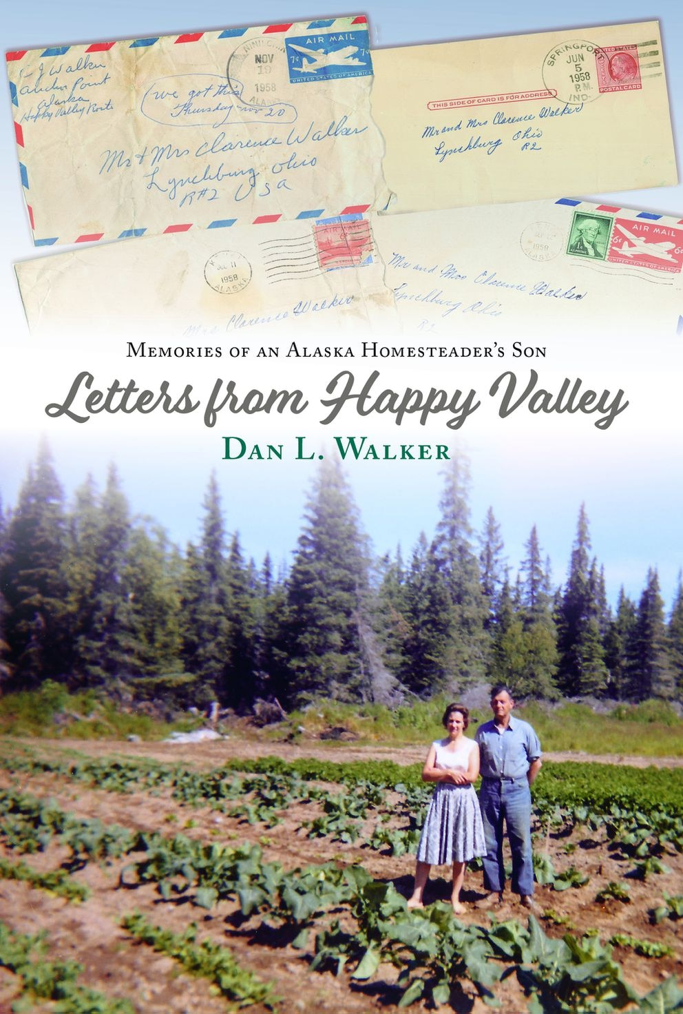 'Letters from Happy Valley: Memories of an Alaska Homesteader's Son ' (Courtesy Ember Press)