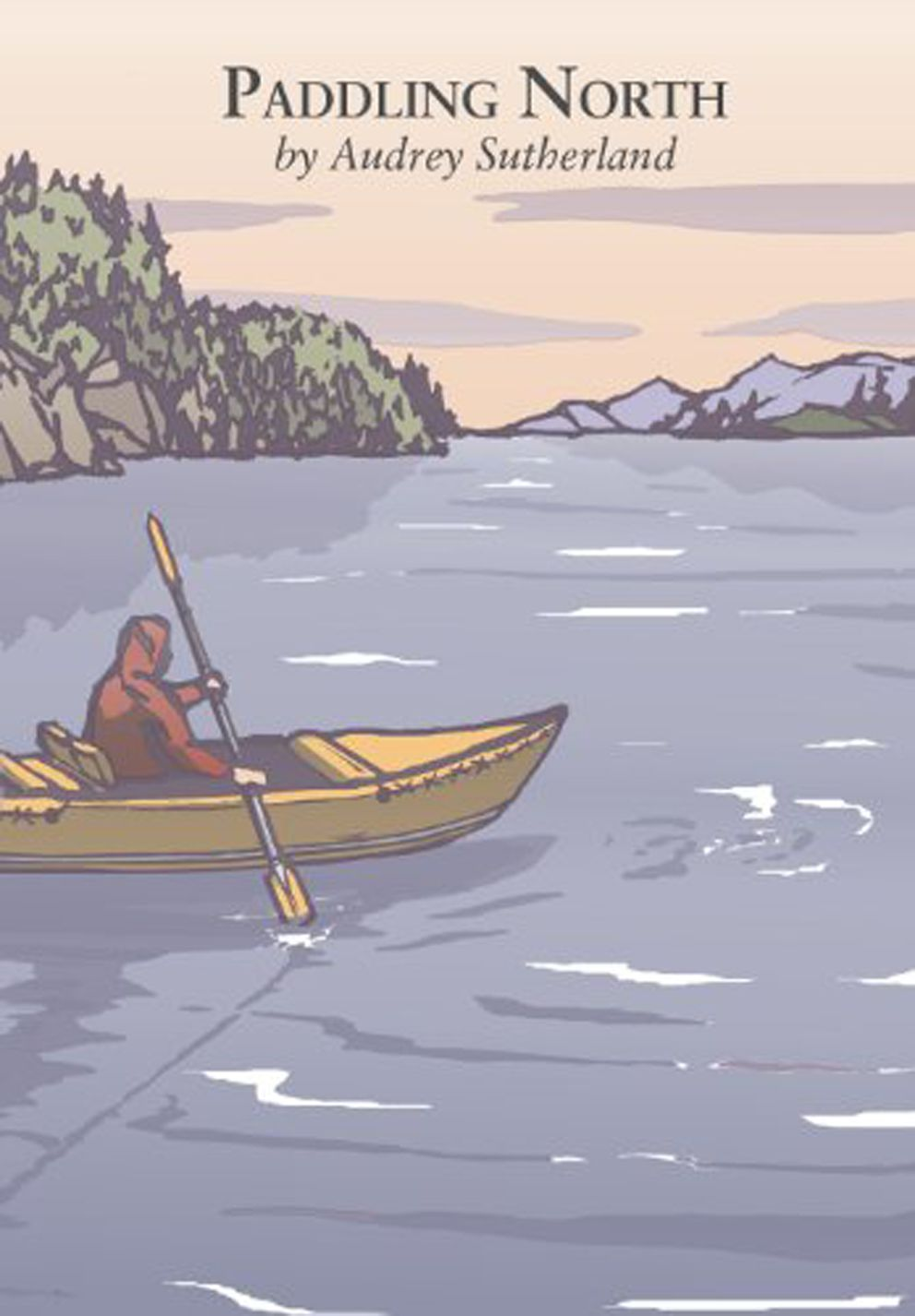 """Paddling North: A Solo Adventure Along the Inside Passage"" (Courtesy Patagonia Works)"