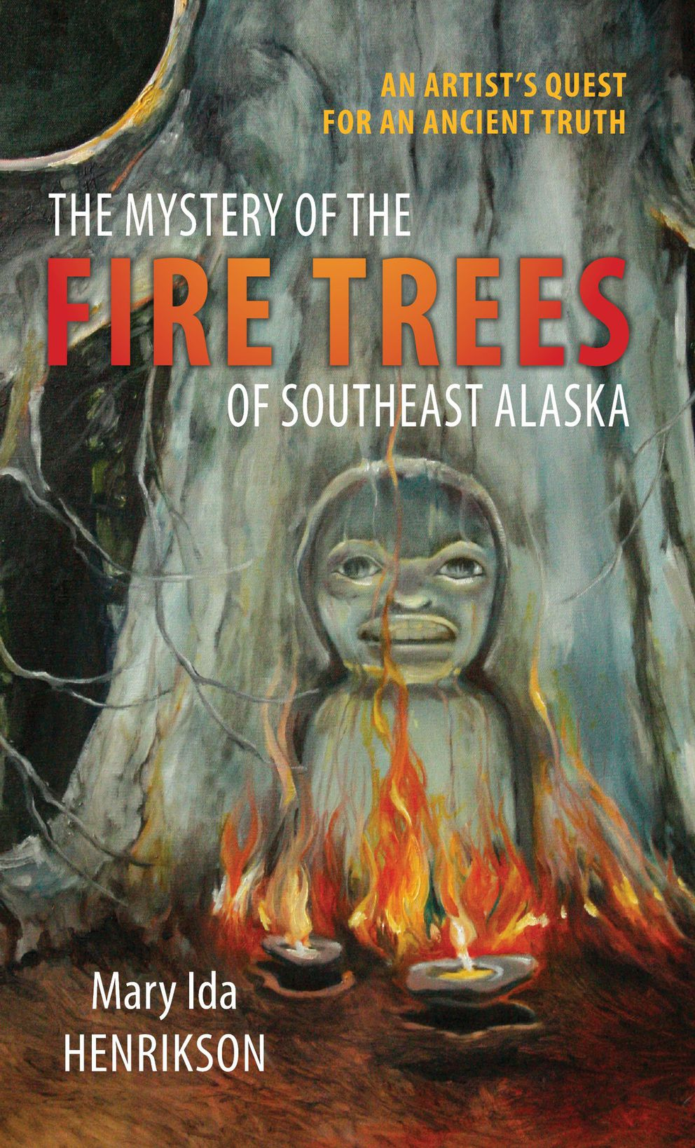 """The Mystery of the Fire Trees of Southeast Alaska,"" by Mary Ida Henrikson"