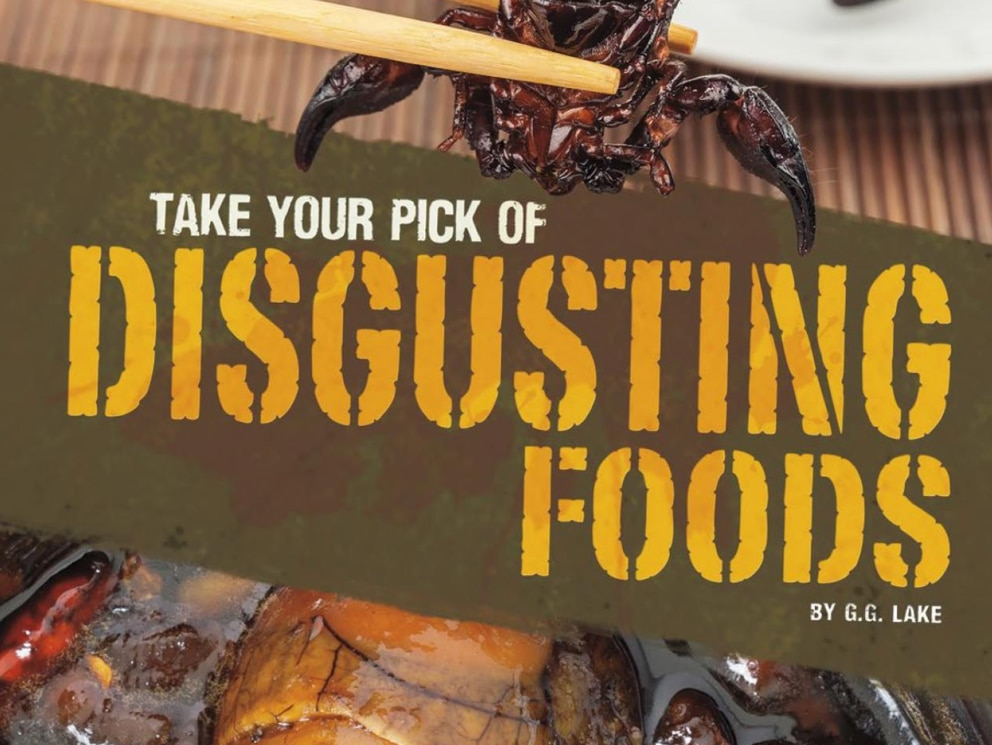 'Take Your Pick of Disgusting Foods ' by G. G. Lake