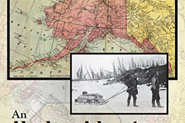 An Alaskan Adventure: A Story of Finding Gold in the Far North From 1893-1903 (Courtesy Publication Consultants/Alaska Trapper Association)