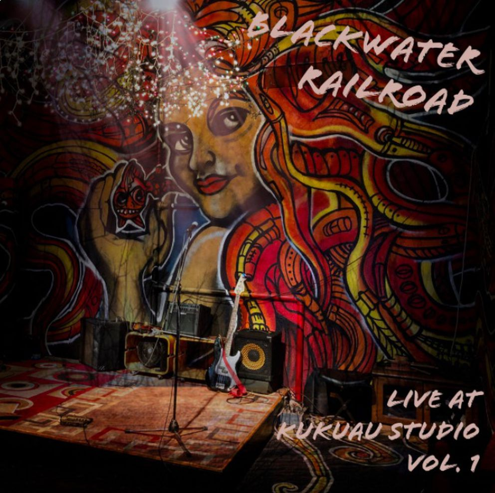 'Live at Kukuau Studio Vol. 1 ' Blackwater Railroad Company