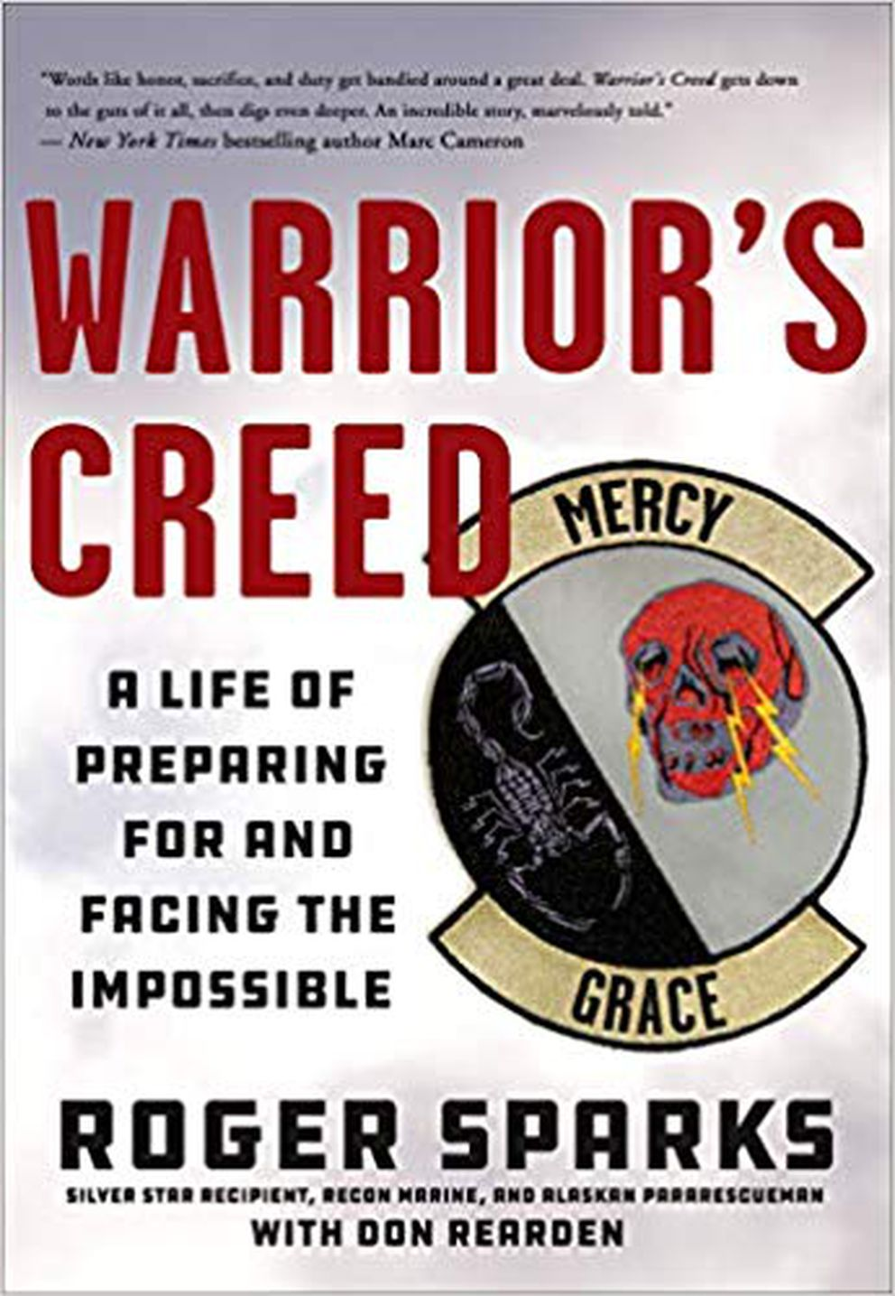 'The Warrior's Creed: A Life of Preparing For and Facing, ' by Roger Sparks with Don Rearden