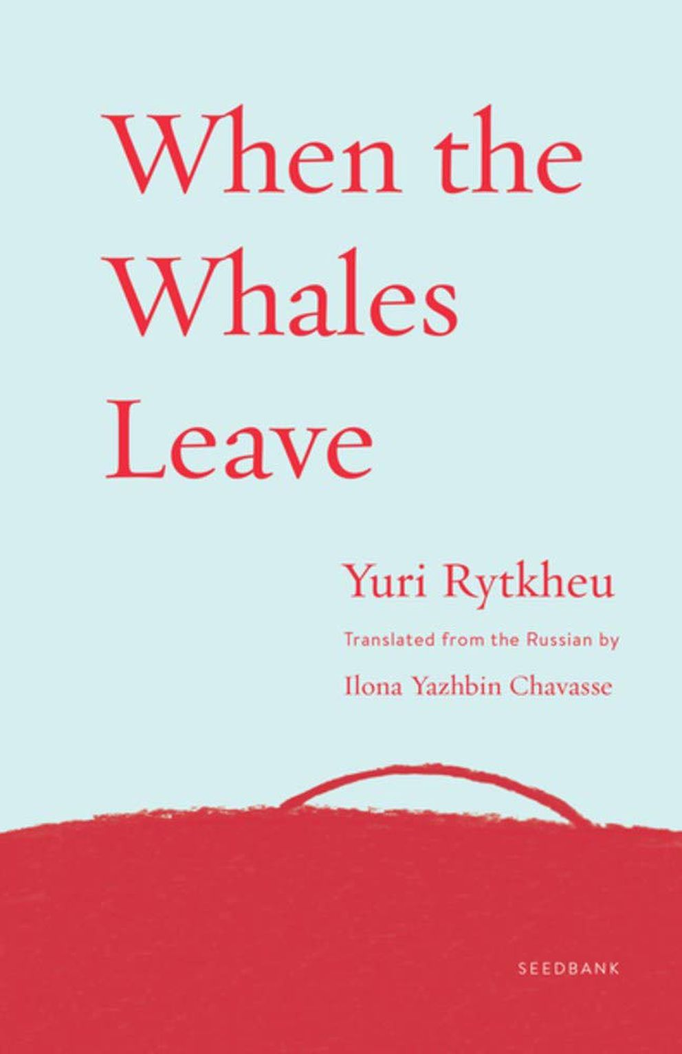 'When the Whales Leave, ' by Yuri Rytkheu.