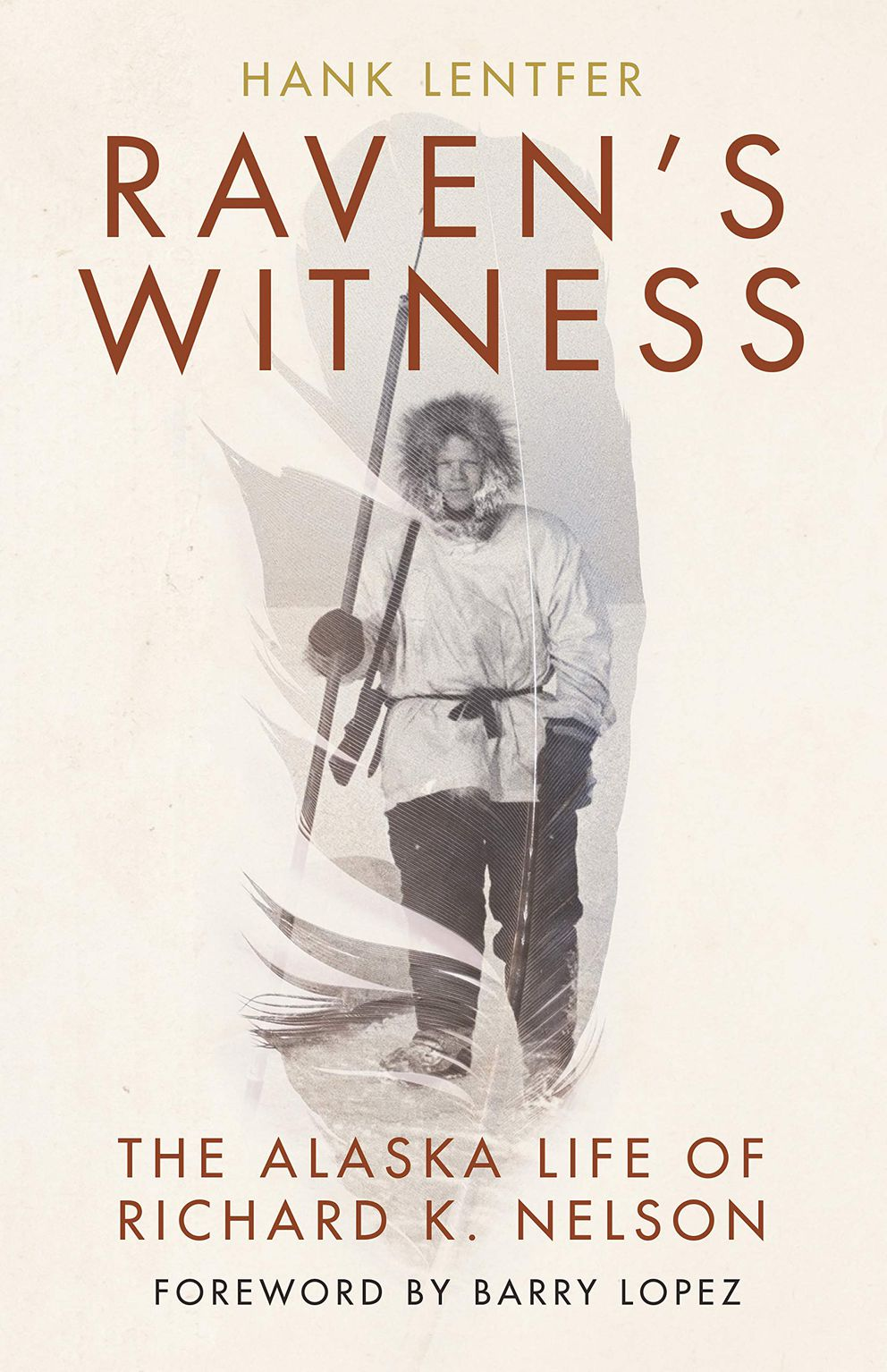 'Raven's Witness: The Alaska Life of Richard K. Nelson, ' by Hank Lentfer