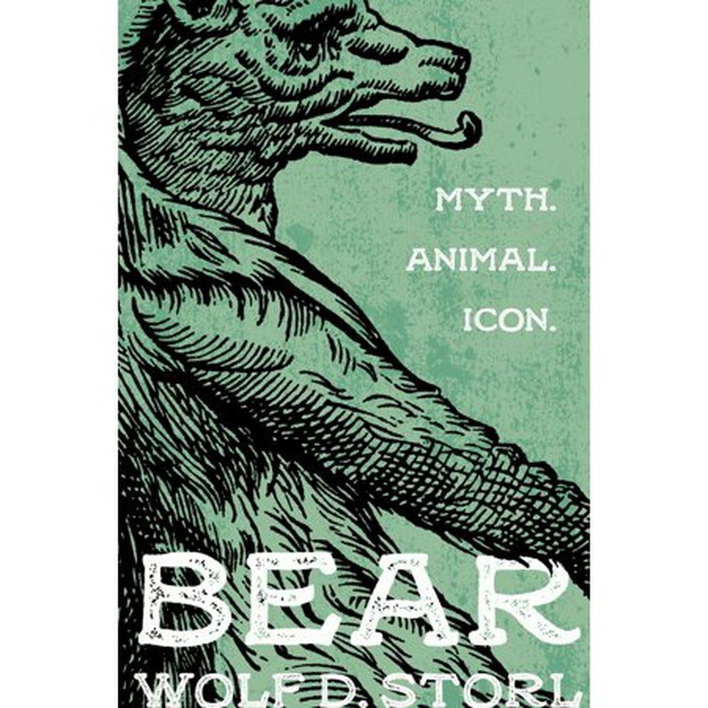 'Bear: Myth, Animal, Icon, ' Wolf D. Storl